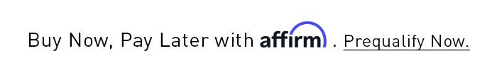 Buy Now, Pay Later with affirm. Prequalify Now.